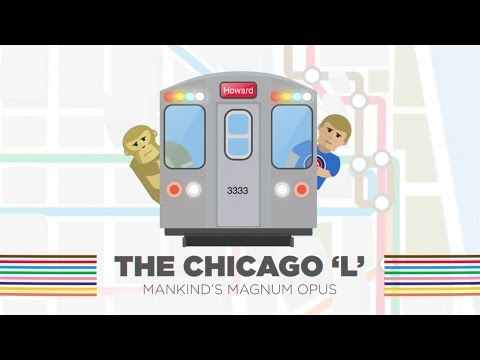 The Chicago 'L' – Mankind's Magnum Opus