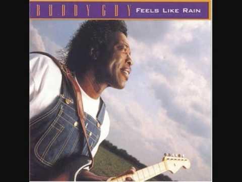 Buddy Guy - Feels Like Rain - 07 - Change In The Weather