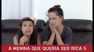 A MENINA QUE QUERIA SER RICA 5