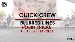 "Quick Crew Choreography ""Blurred Lines - Robin Thicke ft. T.I., Pharrell"" - iDanceCamp 2013"