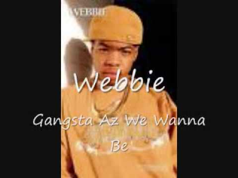 Webbie-Gangsta Az We Wanna Be