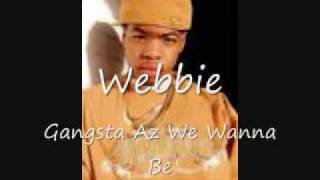 Webbie-Gangsta Az We Wanna Be
