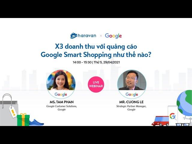 [Haravan Official] X3 doanh thu với quảng cáo Google Smart Shopping như thế nào? – Chia sẻ từ Chuyên gia Google