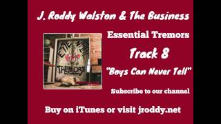 Boys Can Never Tell - Track 8 - Essential Tremors - J  Roddy Walston & The Business
