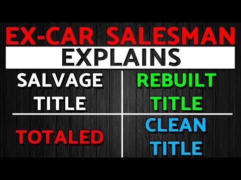 Salvage VS Rebuilt VS Clean Title. What Do Car Titles Mean...