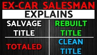 Salvage VS Rebuilt VS Clean Title. What do car titles mean...