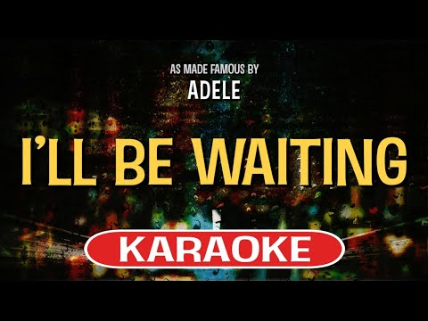 I'll Be Waiting Karaoke Version by Adele (Video with Lyrics)