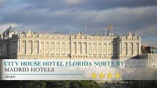 City House Hotel Florida Norte By Faranda - Madrid Hotels, Spain