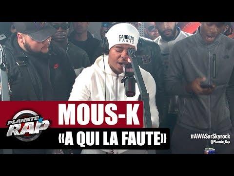 Youtube: Mous-K«A qui la faute» #PlanèteRap