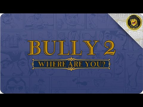 Bully 2: Where Are You? (A Message to Rockstar) @RockstarGames