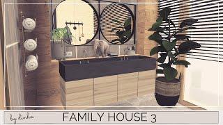 FAMILY HOUSE 3+ DOWNLOAD + TOUR + CC CREATORS | The Sims 4 | PART3