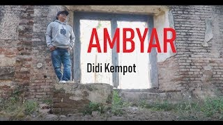 Download Lagu Didi Kempot - Ambyar (Koplo Version) [OFFICIAL] mp3
