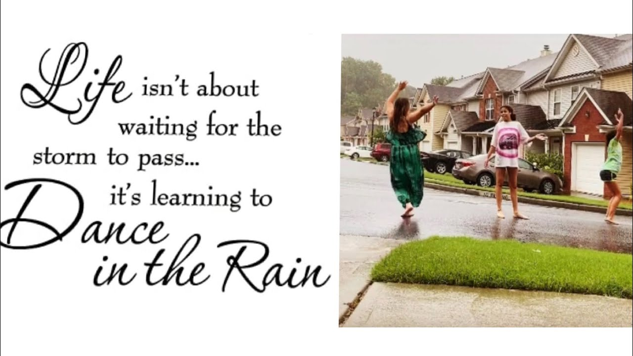 DON'T FORGET TO DANCE IN THE RAIN