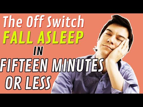 The Off Switch: Fall Asleep in 15 Minutes or Less!