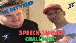 I GET TAZED!! SPEECH JAMMER CHALLENGE W/THESOYSAUCESHOW