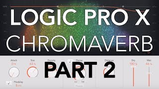 Logic Pro X - CHROMAVERB #02 - Main Window Controls, Freeze, Density, Size, Decay, Predelay