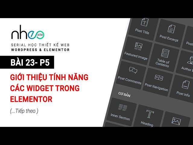 BÀI 23.5 :Tính năng các Widget trong Elementor (...Tiếp theo)