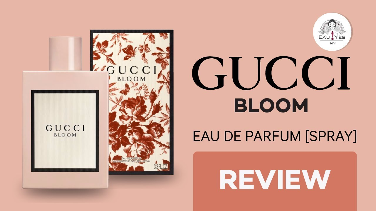 Gucci Bloom Eau De Parfum Review Base Notes Price Youtube