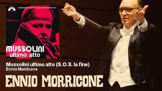 Ennio Morricone - Mussolini ultimo atto - S.O.S. la fine - Mussolini Ultimo Atto (1974)