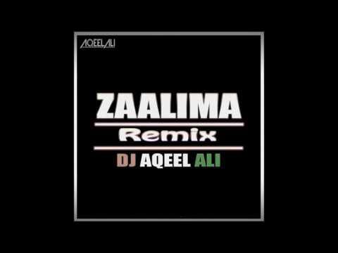ZAALIMA REMIX 2017