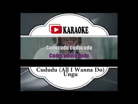 Lagu Karaoke UNGU FEAT LALA KARMELA - CUDUDU  ALL I WANNA DO  (POP INDONESIA)