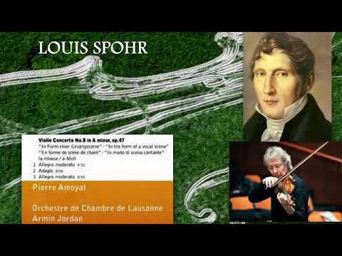 Louis Spohr: Violin Concerto No. 8 in A minor, Op. 47, Pierre Amoyal (violin)