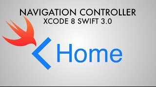 How To Use The Navigation Controller In Xcode 8 (Swift 3.0)