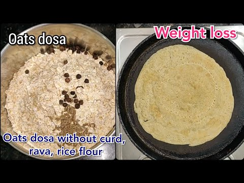 oats-dosa-in-telugu-|-oats-dosa-for-weight-loss-|-oats-dosa-with-wheat-flour---weight-loss-oats-dosa