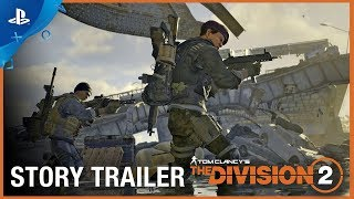 Tom Clancy's The Division 2 - Story Trailer | PS4