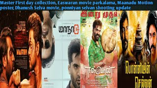 Master Box office, Easwaran movie parkalama, Maanadu Motion poster, ponniyan selvan shooting