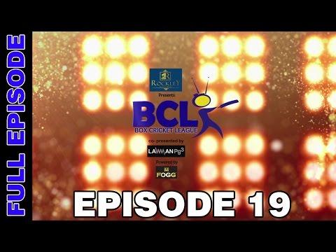 Box Cricket League - Episode 19