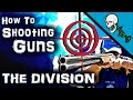 How To Shooting Guns The Division Guide help tips tricks secrets walkthrough Explained ZombieRPGee
