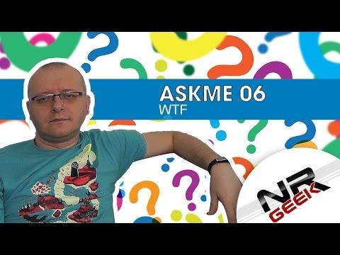 AskMe #06 - WTF