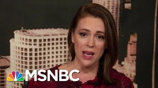 Alyssa Milano: Sexual Abuse Has Been Institutionalized In The U.S. | Velshi & Ruhle | MSNBC