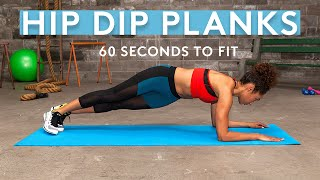 How To Do Hip Dip Planks In 60 Seconds   60 Seconds To Fit   Brawlers