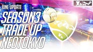 NEO TOKYO & TRADE UP SYSTEM & SEASON3 in ROCKET LEAGUE