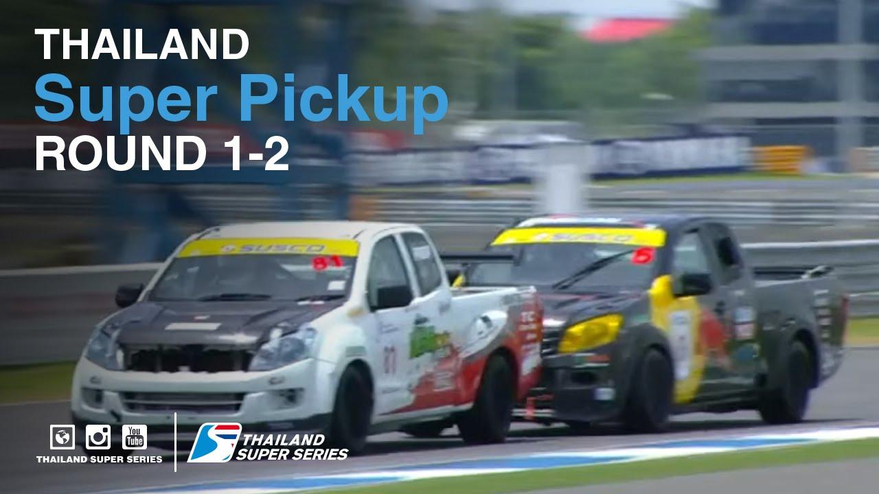 Super Pickup : TSS 2016- Round 1-2 | (SUN-22-May) | Chang International Circuit