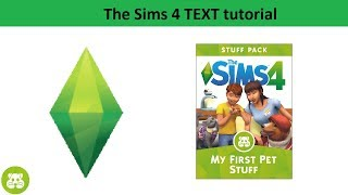 The Sims 4 Text Tutorial: My First Pet Stuff Pack