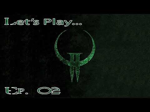 Quake 2 - Hidden Trains and Super Weapons (Let's Play #2)