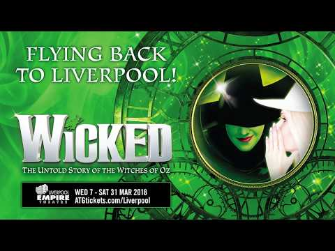 Wicked - Liverpool Empire - ATG Tickets