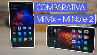 Dos de los mejores smartphones de Xiaomi, Mi Note 2 vs MIX   Comparativa