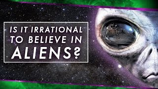 Is It Irrational to Believe in Aliens? | Space Time | PBS Digital Studios