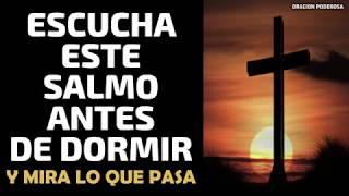 Escucha este Salmo antes de dormir y mira lo que pasa!