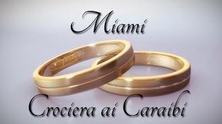 VIAGGI DI NOZZE -  Miami e  Crociera ai Caraibi