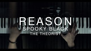Repeat youtube video Spooky Black - Reason | The Theorist Piano Cover