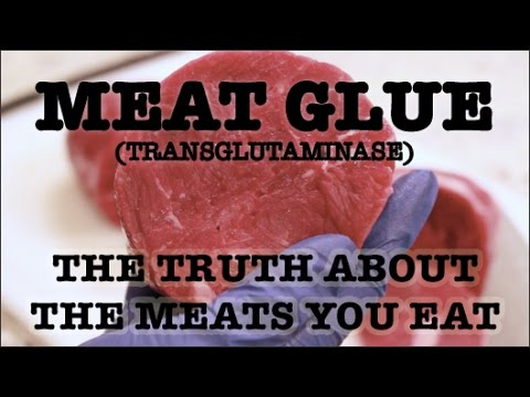 Meat Glue Transglutaminase The Truth About You Eat