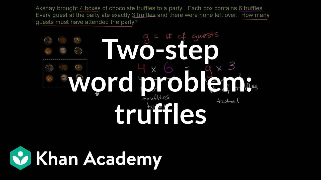 hight resolution of 2-step word problem: truffles (video)   Khan Academy