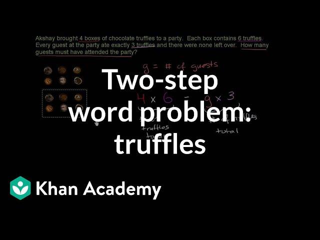 2-step word problem: truffles (video) | Khan Academy