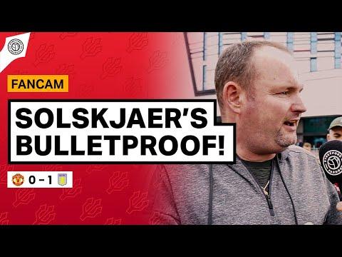 Solskjaer's BULLETPROOF! | Andy Tate Fancam | Man United 0-1 Aston Villa