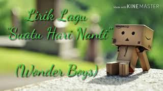 "Lirik Lagu ""Suatu Hari Nanti"".   (Wonder Boys)"
